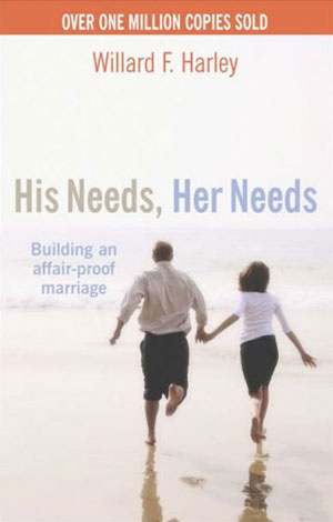 His Needs, Her Needs : Buidling an Affair-Proof Marriage